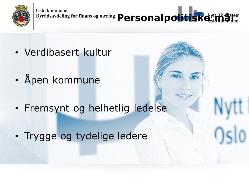 Personalpolitiske mål Verdibasert kultur Åpen kommune Fremsynt og helhetlig ledelse Trygge og tydelige ledere