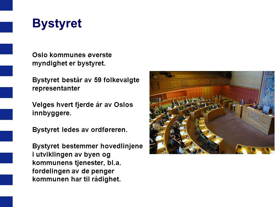 Bystyret Oslo kommunes øverste myndighet er bystyret. Bystyret består av 59 folkevalgte representanter Velges hvert fjerde år av Oslos innbyggere. Bys