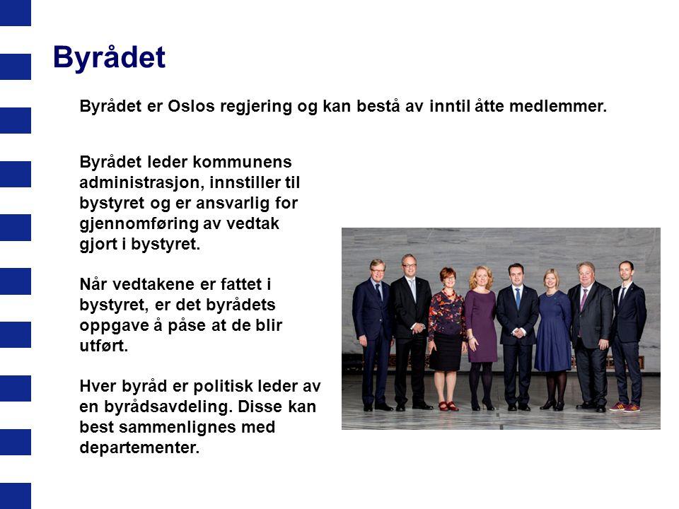 Byrådet Byrådet er Oslos regjering og kan bestå av inntil åtte medlemmer. Byrådet leder kommunens administrasjon, innstiller til bystyret og er ansvar