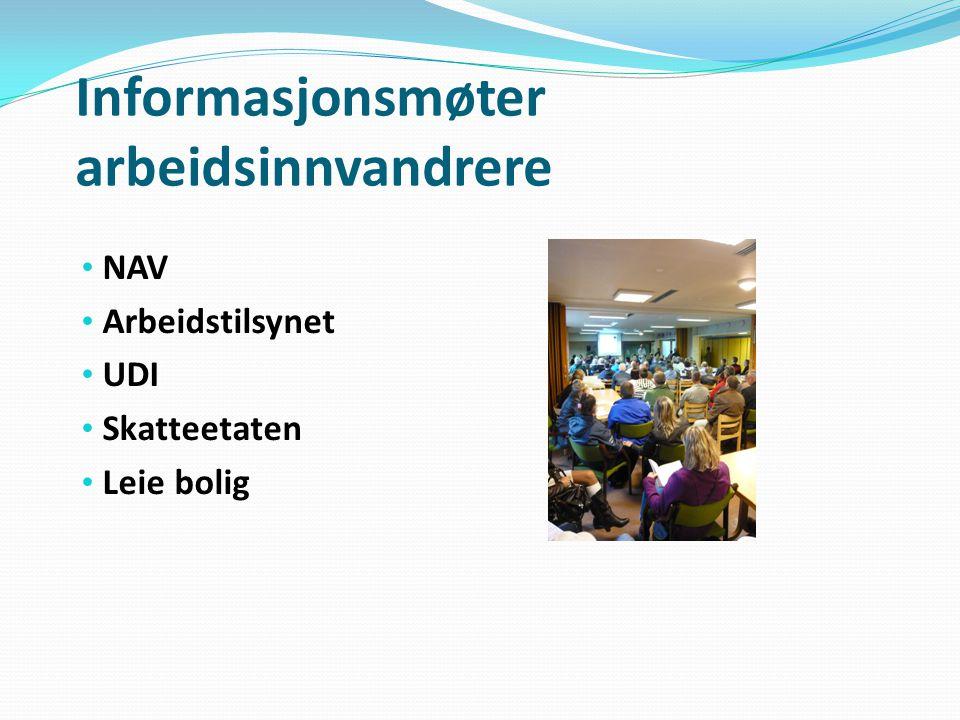 Informasjonsmøter arbeidsinnvandrere NAV Arbeidstilsynet UDI Skatteetaten Leie bolig