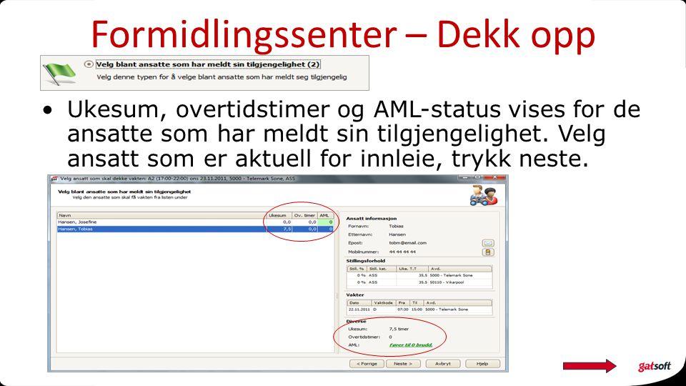 Formidlingssenter – Dekk opp Ukesum, overtidstimer og AML-status vises for de ansatte som har meldt sin tilgjengelighet.