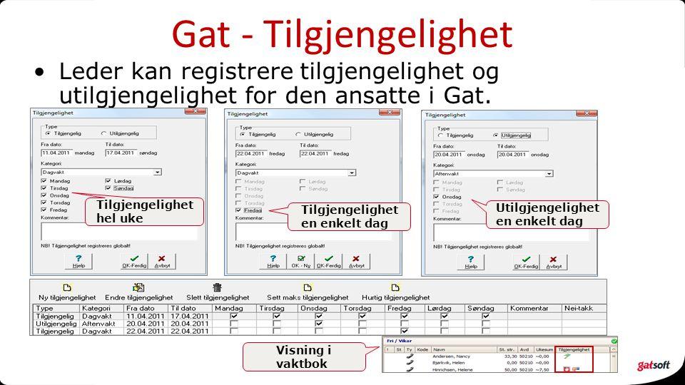 Gat - Tilgjengelighet Leder kan registrere tilgjengelighet og utilgjengelighet for den ansatte i Gat.