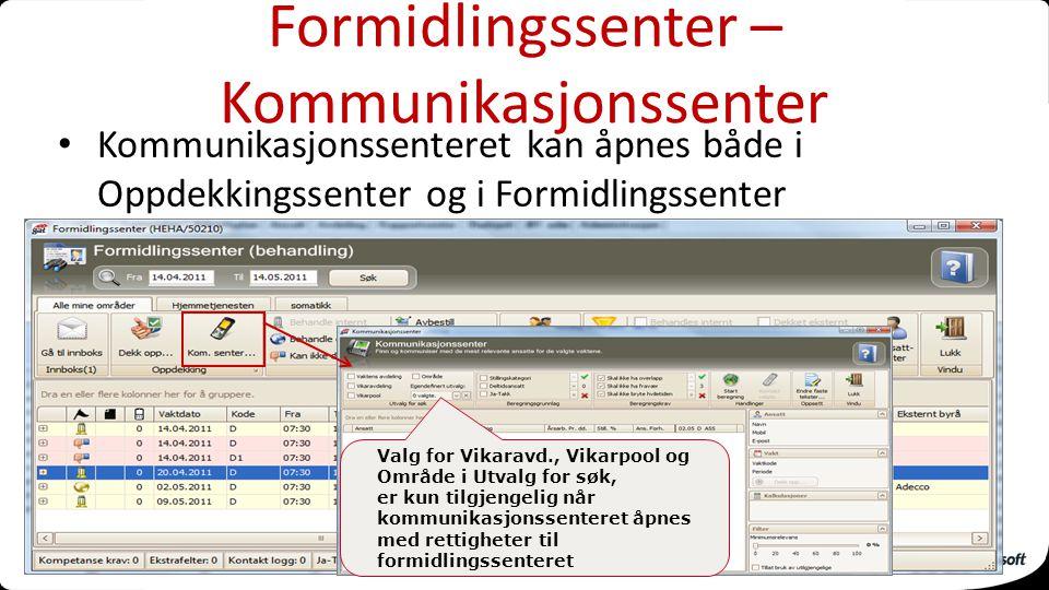 Formidlingssenter – Kommunikasjonssenter Kommunikasjonssenteret kan åpnes både i Oppdekkingssenter og i Formidlingssenter Valg for Vikaravd., Vikarpoo