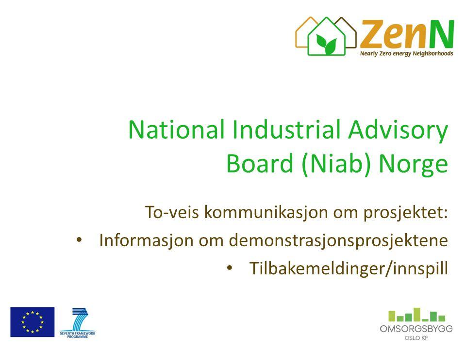 National Industrial Advisory Board (Niab) Norge To-veis kommunikasjon om prosjektet: Informasjon om demonstrasjonsprosjektene Tilbakemeldinger/innspil