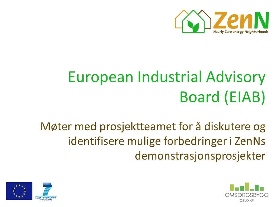 European Industrial Advisory Board (EIAB) Møter med prosjektteamet for å diskutere og identifisere mulige forbedringer i ZenNs demonstrasjonsprosjekte