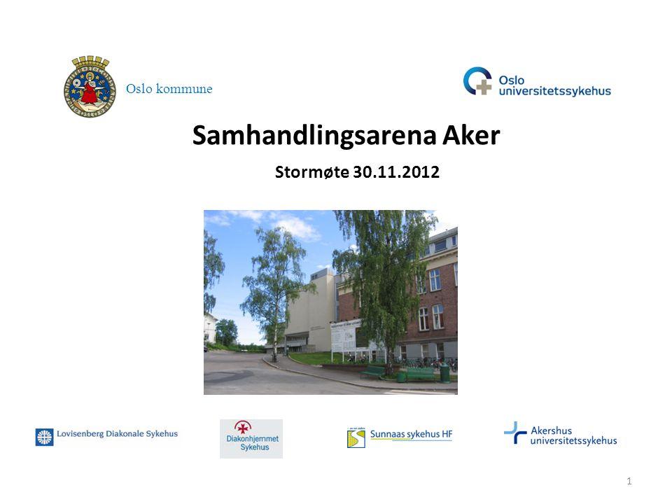 Samhandlingsarena Aker Oslo kommune 1 Stormøte 30.11.2012
