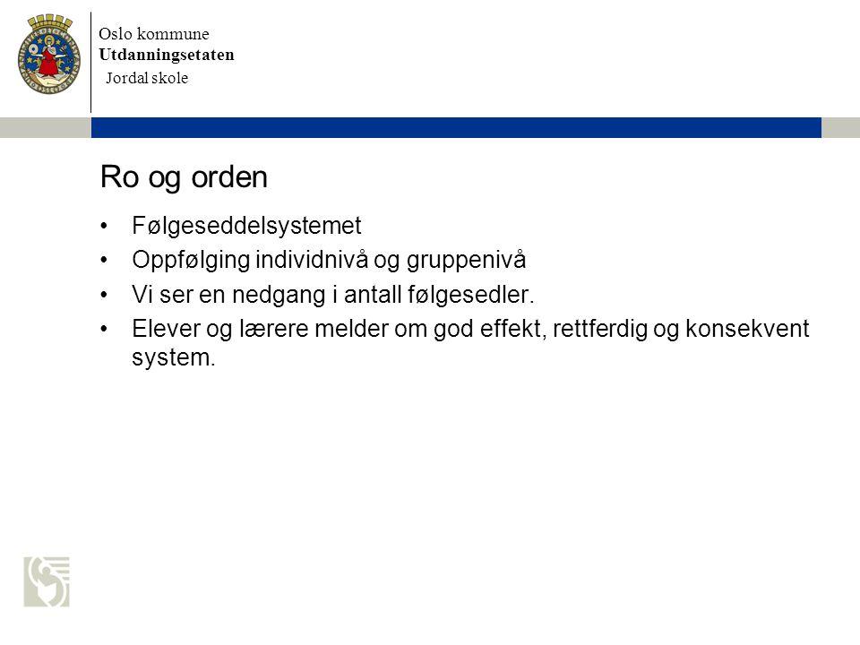 Oslo kommune Utdanningsetaten Skolens navn settes inn her Læringsutbytte: snitt 6,8 Jordal skole