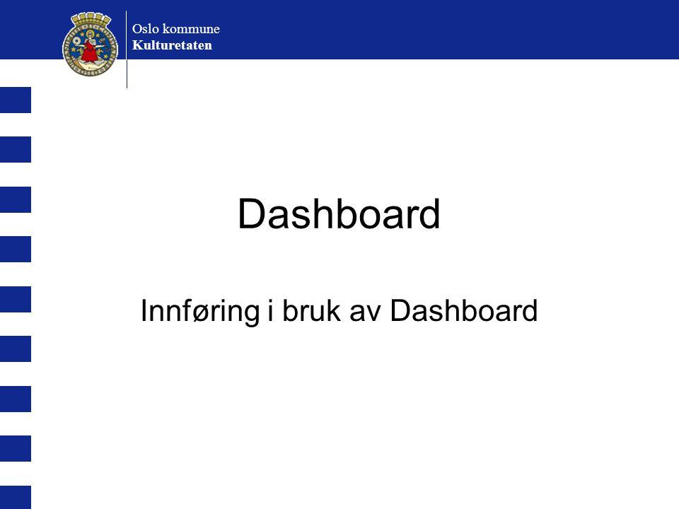 Oslo kommune Kulturetaten Dashboard Innføring i bruk av Dashboard