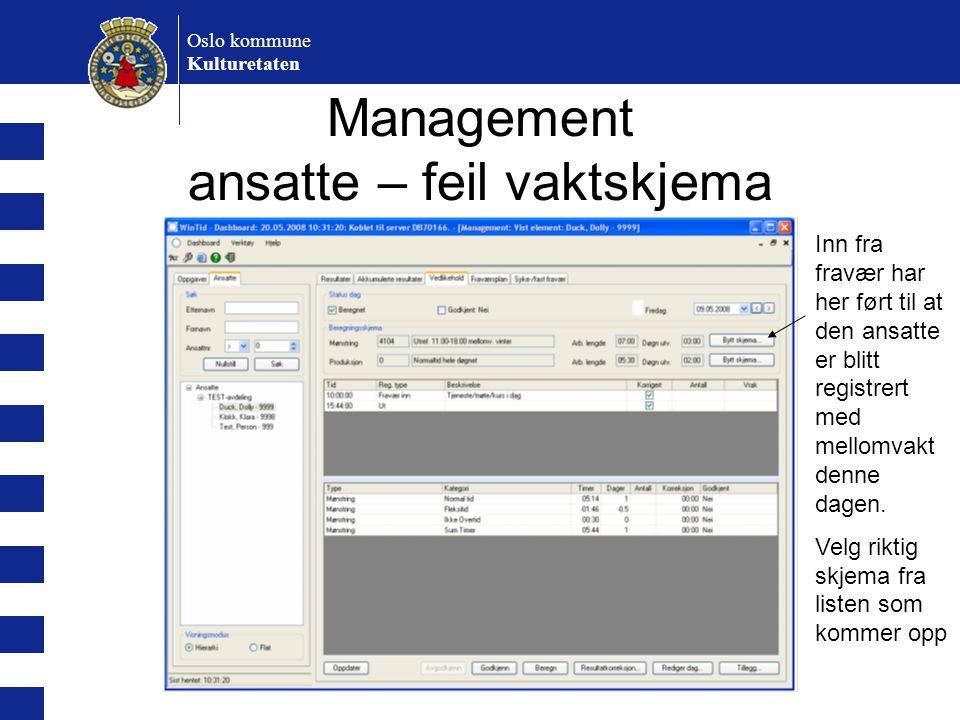 Oslo kommune Kulturetaten Management ansatte – feil vaktskjema Inn fra fravær har her ført til at den ansatte er blitt registrert med mellomvakt denne