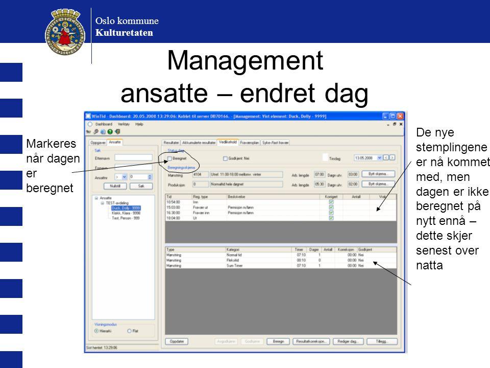 Oslo kommune Kulturetaten Management ansatte – endret dag De nye stemplingene er nå kommet med, men dagen er ikke beregnet på nytt ennå – dette skjer