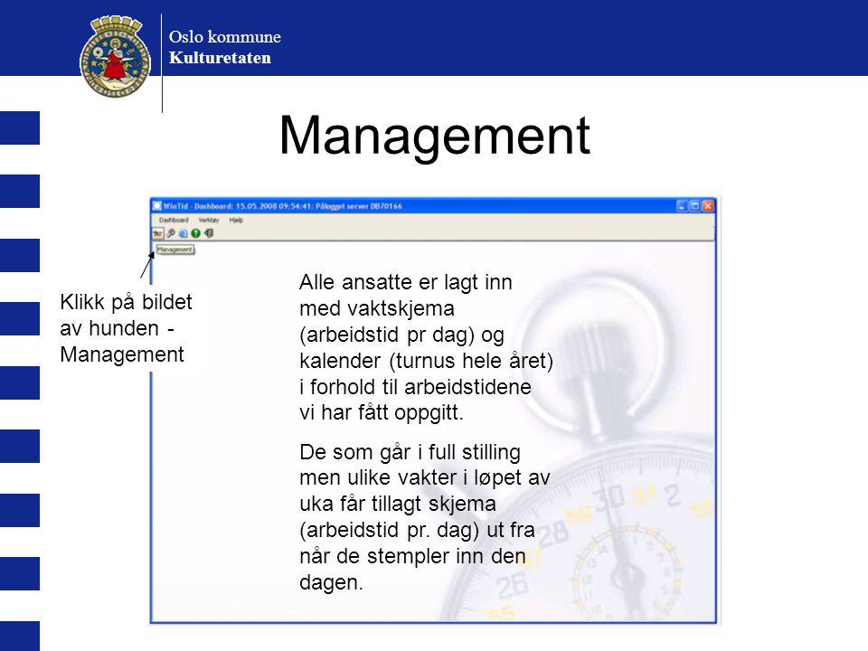 Oslo kommune Kulturetaten Management oppgaver – status Oversikt over dine avdelinger Marker en ansatt Oversikt over skjema, kalender og saldoer