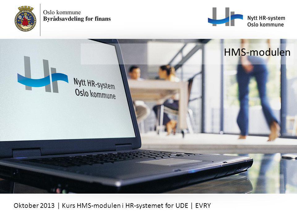 HMS-modulen Oktober 2013   Kurs HMS-modulen i HR-systemet for UDE   EVRY