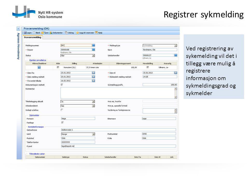Ved registrering av sykemelding vil det i tillegg være mulig å registrere informasjon om sykmeldingsgrad og sykmelder Registrer sykmelding