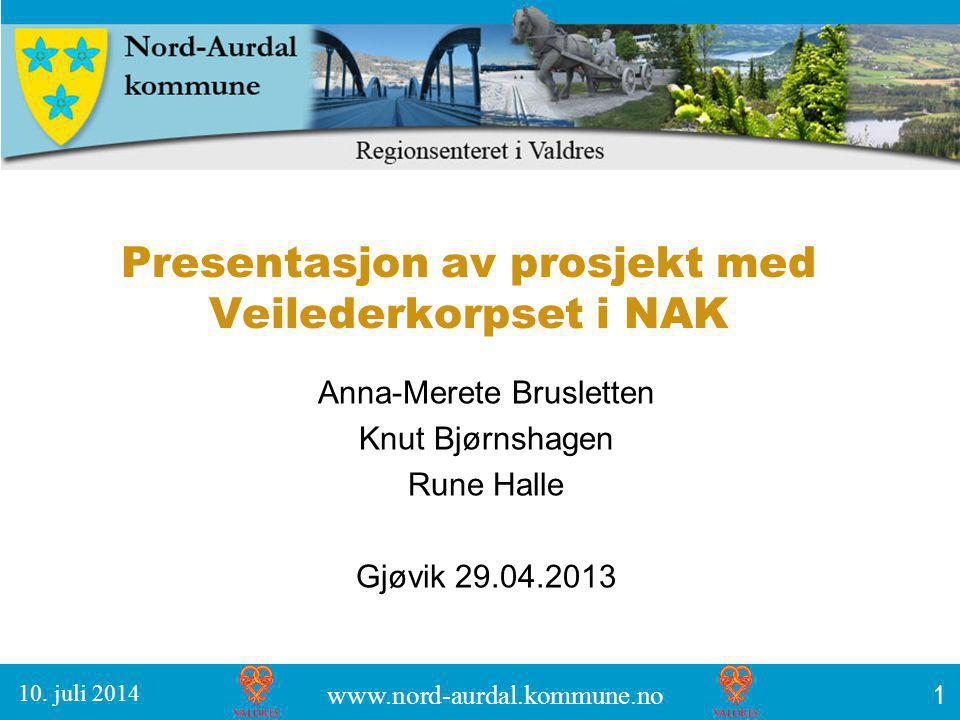 Presentasjon av prosjekt med Veilederkorpset i NAK Anna-Merete Brusletten Knut Bjørnshagen Rune Halle Gjøvik 29.04.2013 1 10.