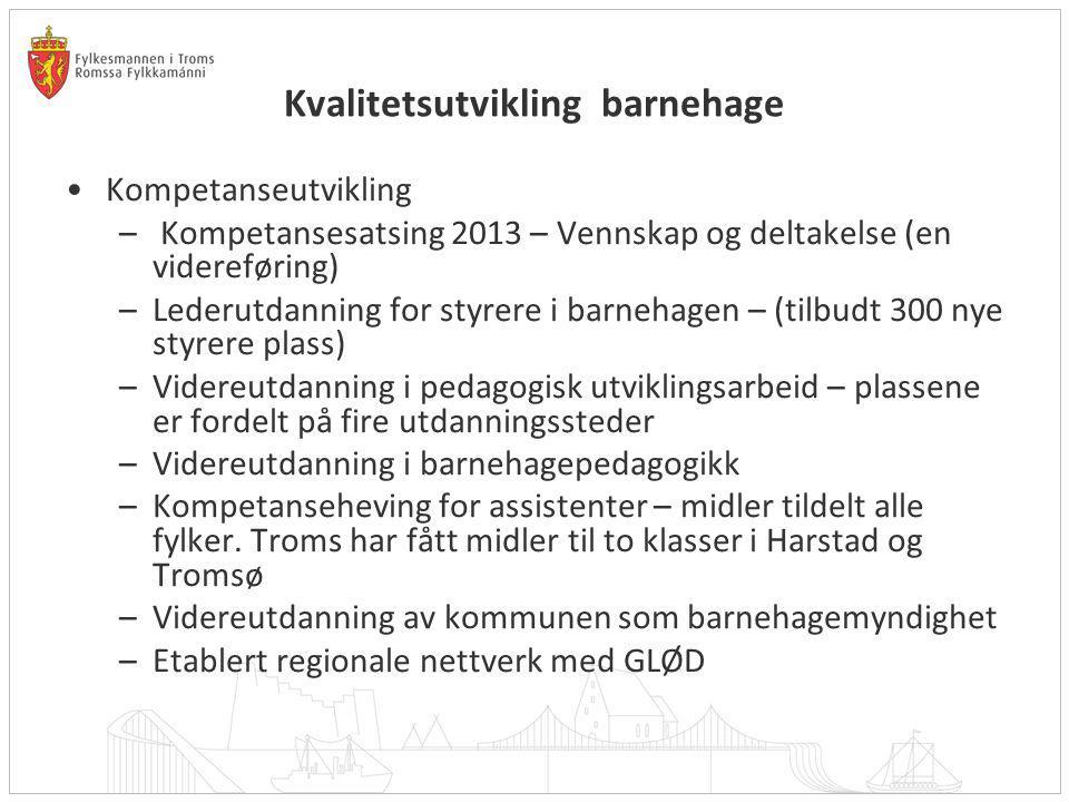 Kvalitetsutvikling barnehage Støtte og veiledning –Veileder om språkarbeid i barnehagen –NAFO utvider nettsiden Tema morsmål Kvalitetsvurdering, dokumentasjon og analyse –Utvikle nasjonalt system for å følge med på kvaliteten i sektoren (både kvalitative og kvantitative data) –Vurderer flere endringer i årsmeldingsskjemaet i BASIL, –Utviklet en rapportmodul som gir oss bedre tilgang til statistikk