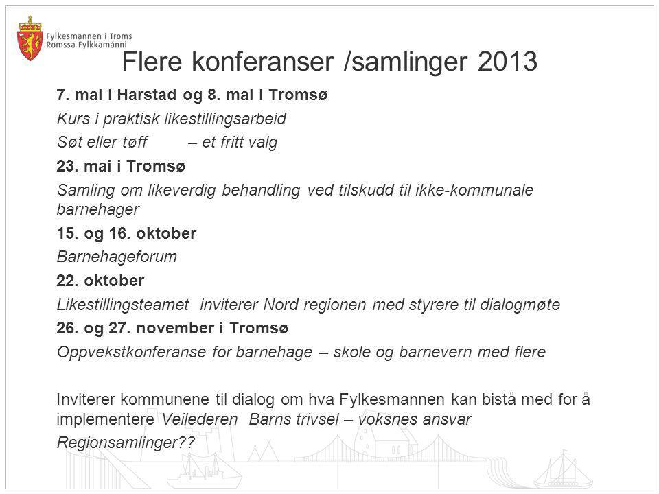 Flere konferanser /samlinger 2013 7. mai i Harstad og 8.