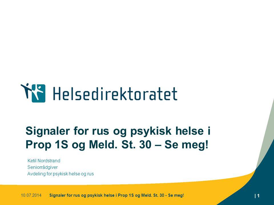 10.07.2014Signaler for rus og psykisk helse i Prop 1S og Meld.