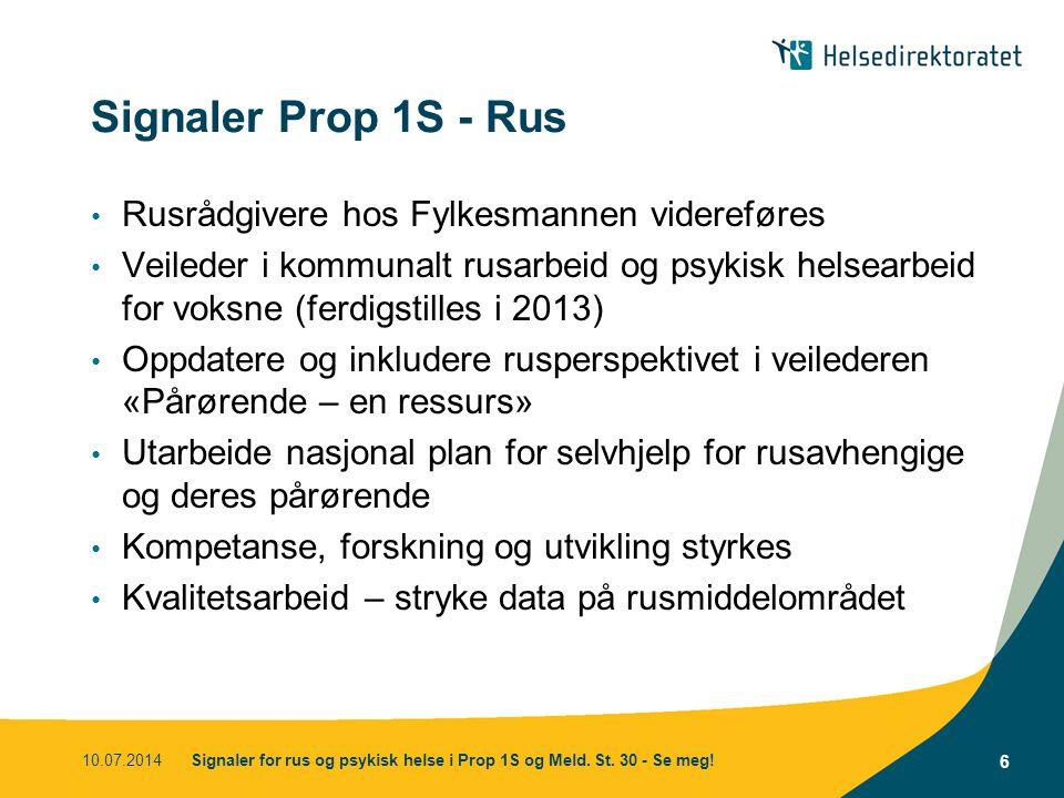 Signaler Prop 1S - Rus Rusrådgivere hos Fylkesmannen videreføres Veileder i kommunalt rusarbeid og psykisk helsearbeid for voksne (ferdigstilles i 201