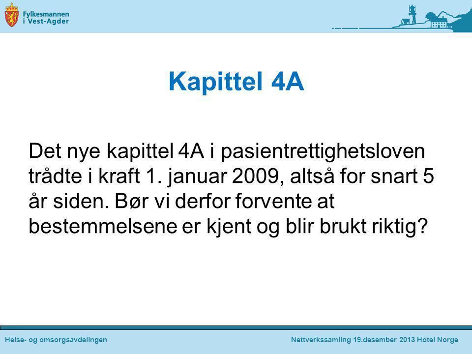 Kapittel 4A Det nye kapittel 4A i pasientrettighetsloven trådte i kraft 1. januar 2009, altså for snart 5 år siden. Bør vi derfor forvente at bestemme