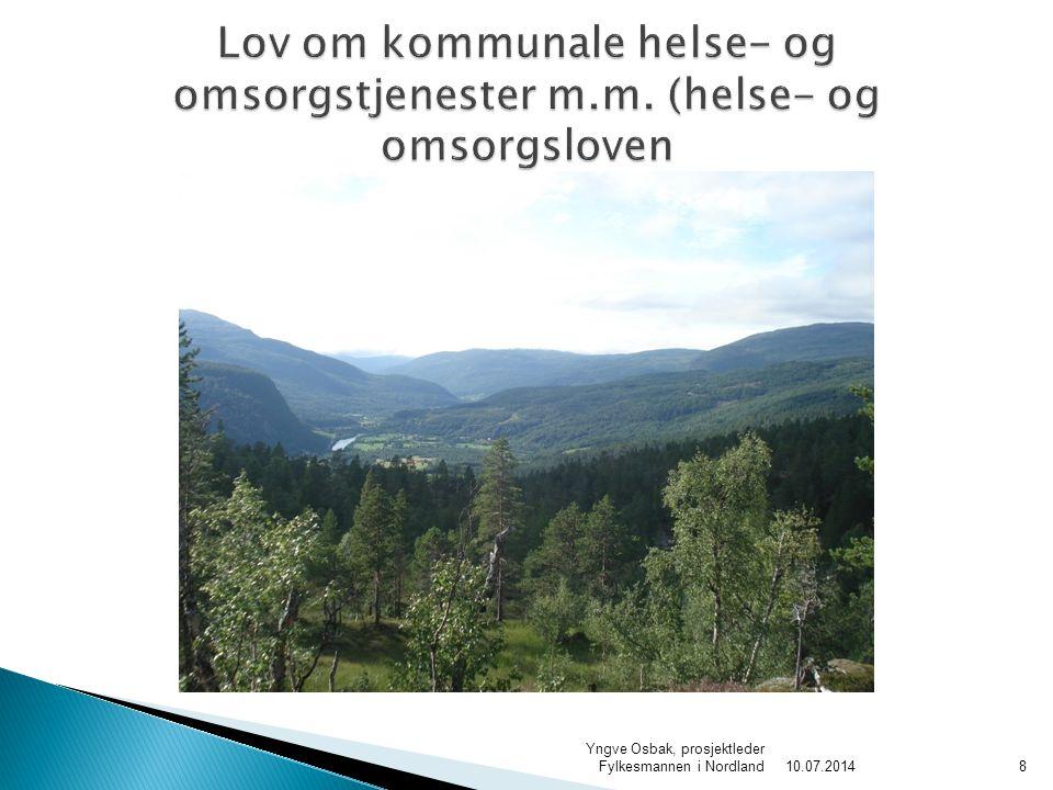 10.07.2014 Yngve Osbak, prosjektleder Fylkesmannen i Nordland8