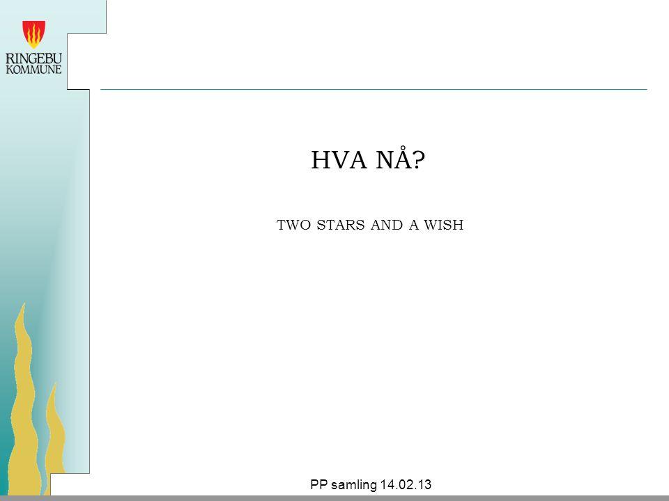 HVA NÅ TWO STARS AND A WISH PP samling 14.02.13