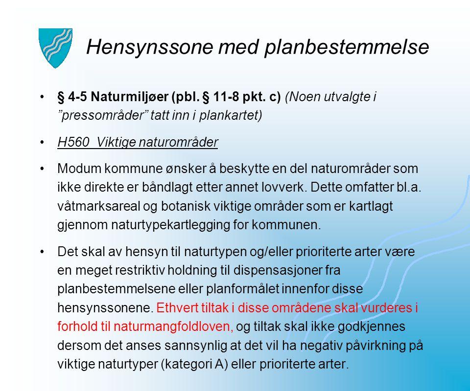 """Hensynssone med planbestemmelse § 4-5 Naturmiljøer (pbl. § 11-8 pkt. c) (Noen utvalgte i """"pressområder"""" tatt inn i plankartet) H560 Viktige naturområd"""