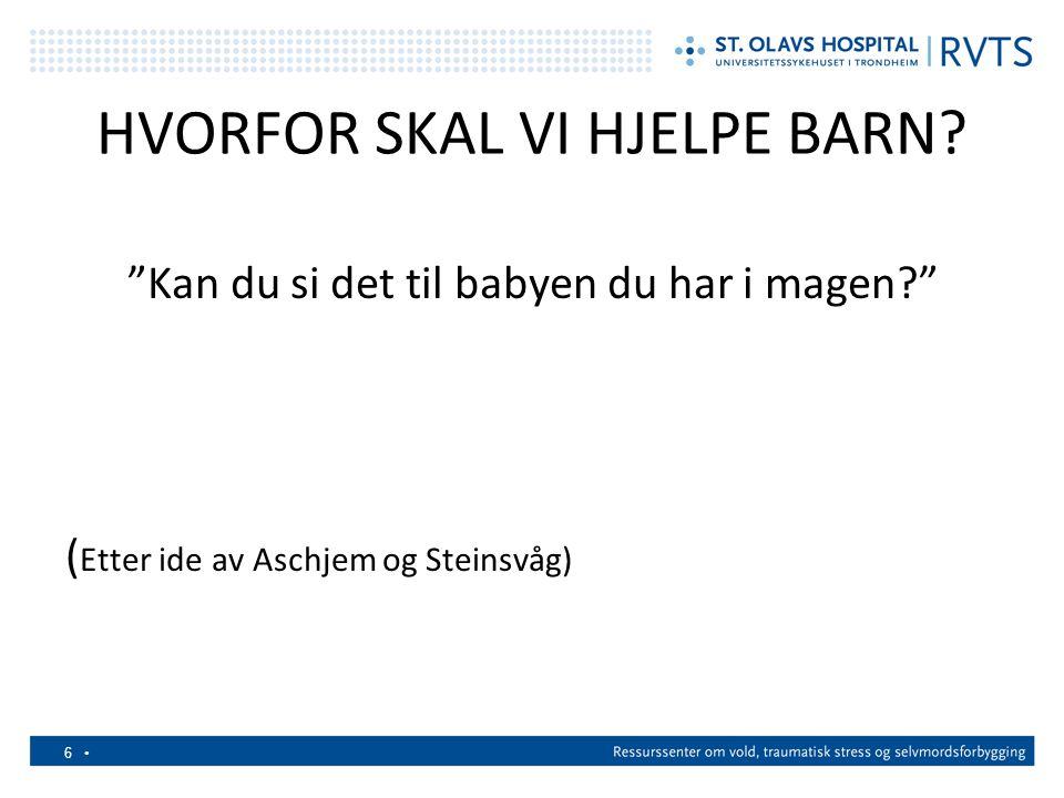 """6 HVORFOR SKAL VI HJELPE BARN? """"Kan du si det til babyen du har i magen?"""" ( Etter ide av Aschjem og Steinsvåg)"""