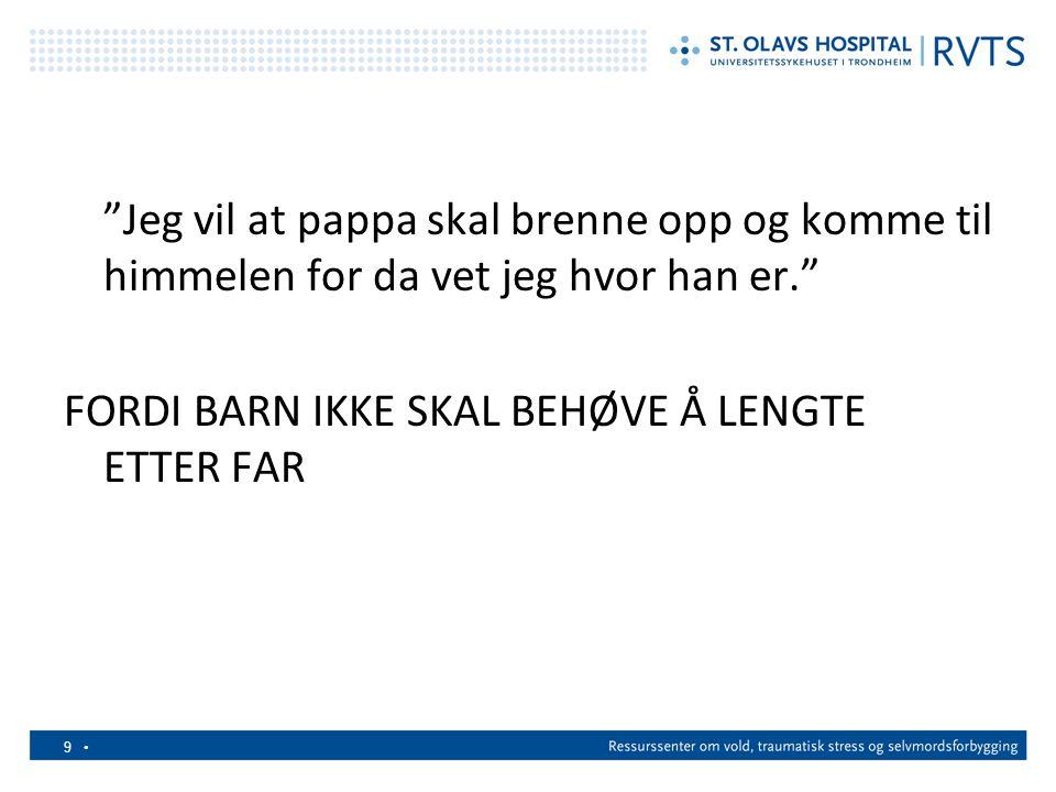 9 FORDI BARN IKKE SKAL BEHØVE Å LENGTE ETTER FAR