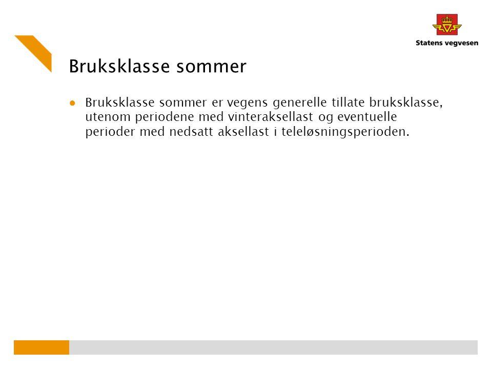 Bruksklasse sommer ● Bruksklasse sommer er vegens generelle tillate bruksklasse, utenom periodene med vinteraksellast og eventuelle perioder med nedsa