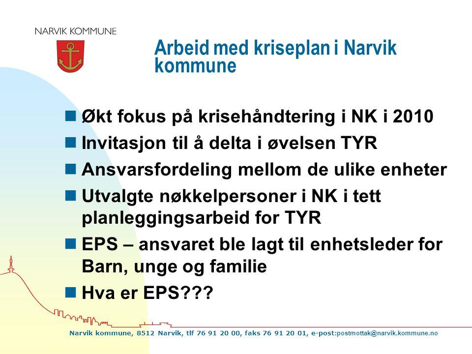 Narvik kommune, 8512 Narvik, tlf 76 91 20 00, faks 76 91 20 01, e-post: postmottak@narvik.kommune.no Arbeid med kriseplan i Narvik kommune nØkt fokus