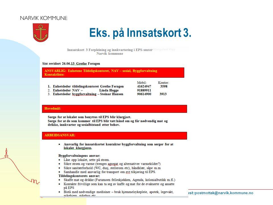 Narvik kommune, 8512 Narvik, tlf 76 91 20 00, faks 76 91 20 01, e-post: postmottak@narvik.kommune.no Eks. på Innsatskort 3.
