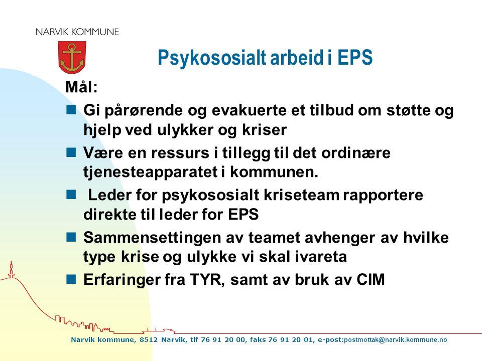 Narvik kommune, 8512 Narvik, tlf 76 91 20 00, faks 76 91 20 01, e-post: postmottak@narvik.kommune.no Psykososialt arbeid i EPS Mål: nGi pårørende og e