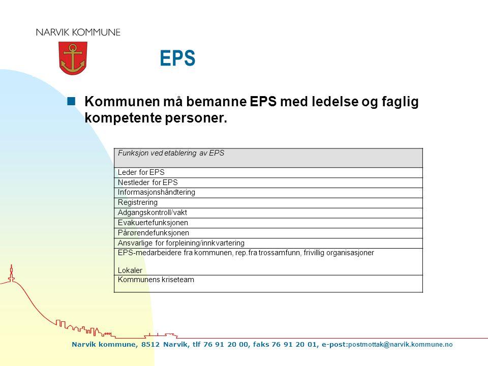 Narvik kommune, 8512 Narvik, tlf 76 91 20 00, faks 76 91 20 01, e-post: postmottak@narvik.kommune.no EPS nKommunen må bemanne EPS med ledelse og fagli
