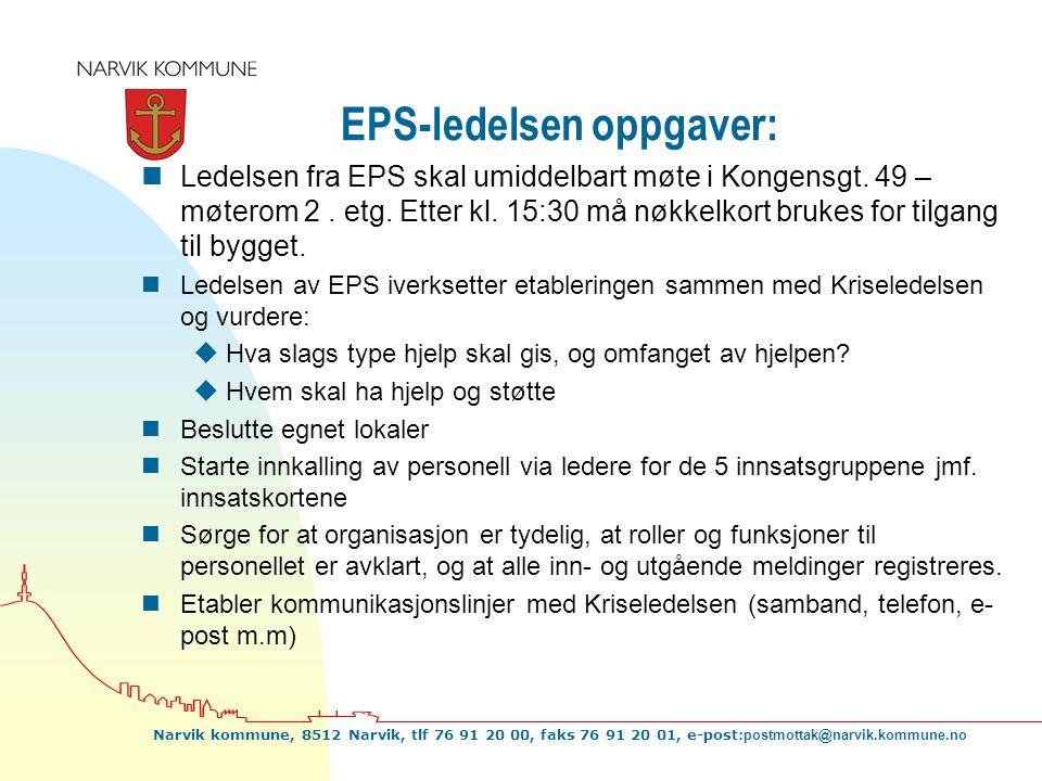 Narvik kommune, 8512 Narvik, tlf 76 91 20 00, faks 76 91 20 01, e-post: postmottak@narvik.kommune.no EPS-ledelsen oppgaver: nLedelsen fra EPS skal umi