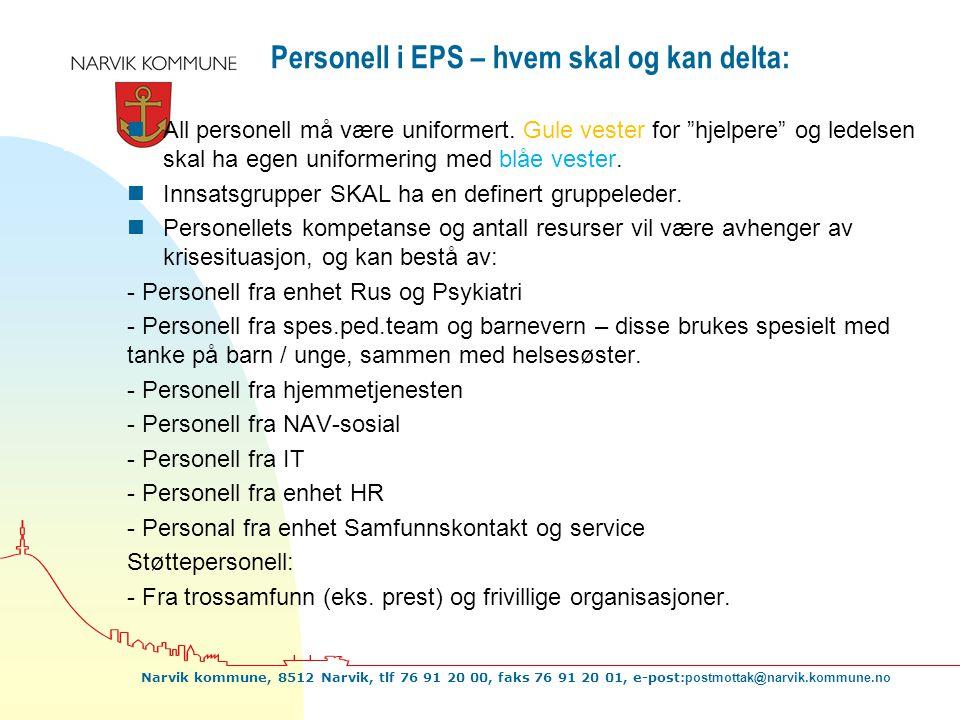 Narvik kommune, 8512 Narvik, tlf 76 91 20 00, faks 76 91 20 01, e-post: postmottak@narvik.kommune.no Personell i EPS – hvem skal og kan delta: nAll pe