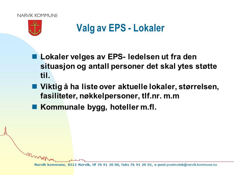 Narvik kommune, 8512 Narvik, tlf 76 91 20 00, faks 76 91 20 01, e-post: postmottak@narvik.kommune.no Valg av EPS - Lokaler nLokaler velges av EPS- led