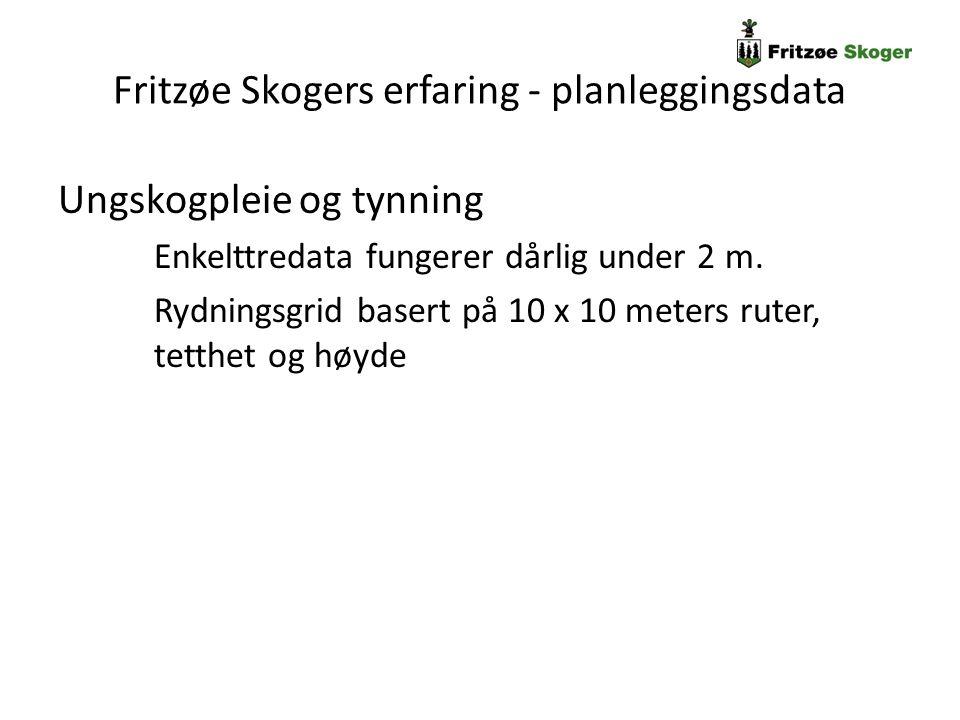 Fritzøe Skogers erfaring - planleggingsdata Ungskogpleie og tynning Enkelttredata fungerer dårlig under 2 m. Rydningsgrid basert på 10 x 10 meters rut