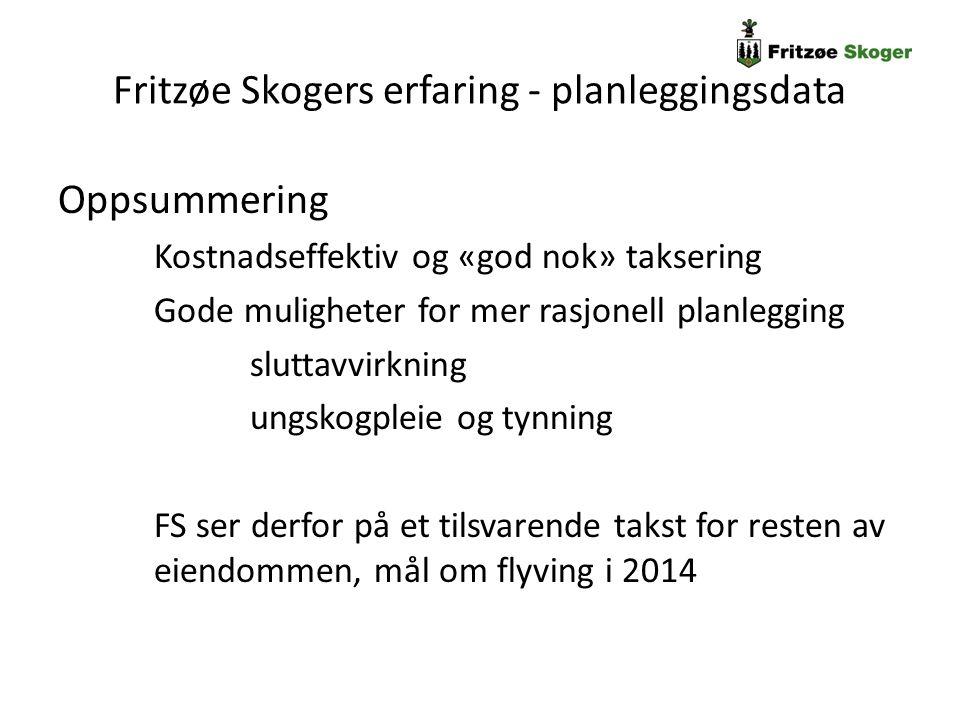 Fritzøe Skogers erfaring - planleggingsdata Oppsummering Kostnadseffektiv og «god nok» taksering Gode muligheter for mer rasjonell planlegging sluttav