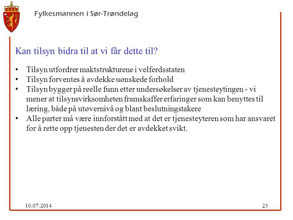 10.07.201423 Fylkesmannen i Sør-Trøndelag Kan tilsyn bidra til at vi får dette til.
