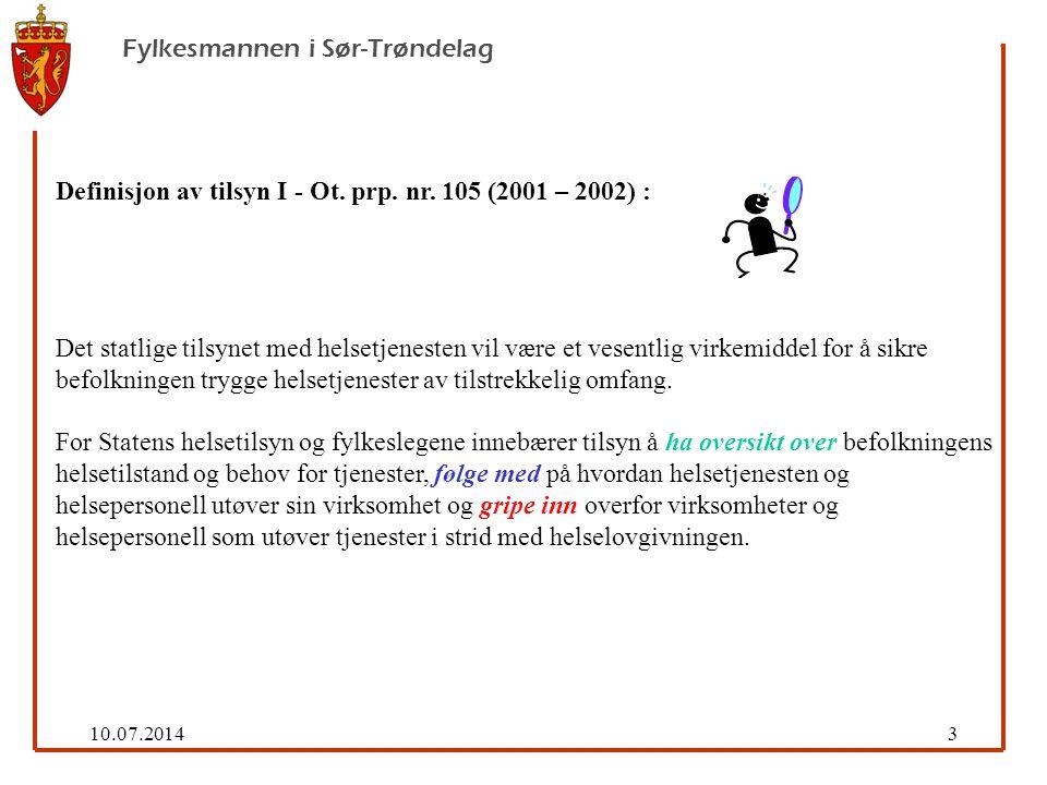 10.07.20143 Fylkesmannen i Sør-Trøndelag Definisjon av tilsyn I - Ot.
