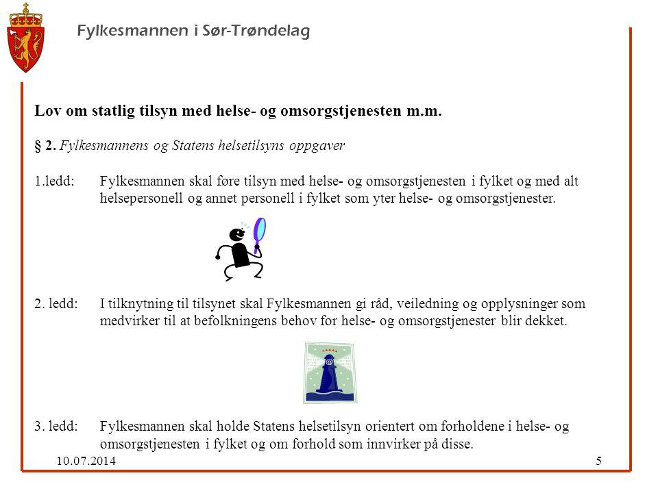 10.07.20145 Fylkesmannen i Sør-Trøndelag Lov om statlig tilsyn med helse- og omsorgstjenesten m.m.