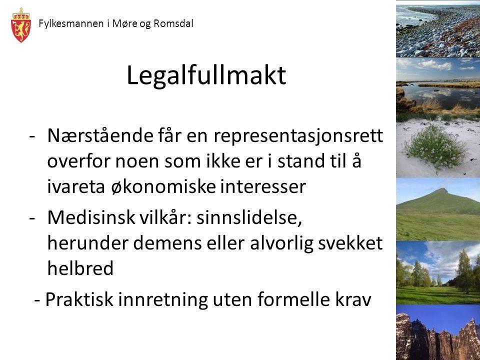 Fylkesmannen i Møre og Romsdal Legalfullmakt -Nærstående får en representasjonsrett overfor noen som ikke er i stand til å ivareta økonomiske interess