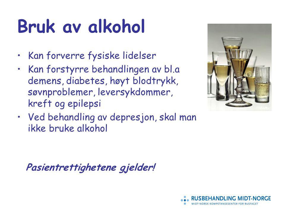 11 Bruk av alkohol Kan forverre fysiske lidelser Kan forstyrre behandlingen av bl.a demens, diabetes, høyt blodtrykk, søvnproblemer, leversykdommer, k