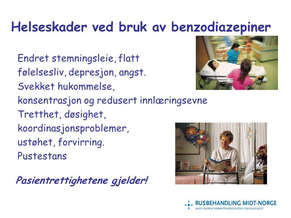 12 Helseskader ved bruk av benzodiazepiner Endret stemningsleie, flatt følelsesliv, depresjon, angst. Svekket hukommelse, konsentrasjon og redusert in