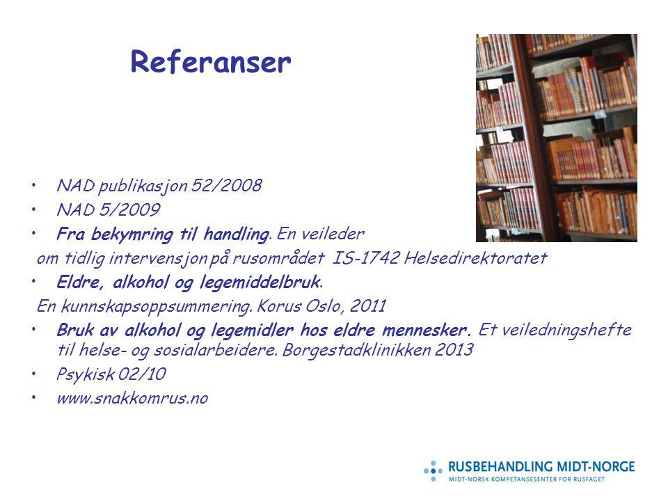 Referanser NAD publikasjon 52/2008 NAD 5/2009 Fra bekymring til handling.