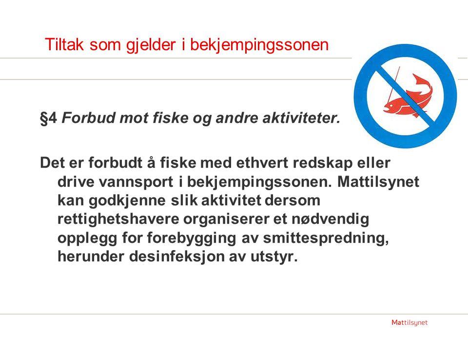Bekjempingssonen (forts.) § 5 Forbud mot flytting av vann.