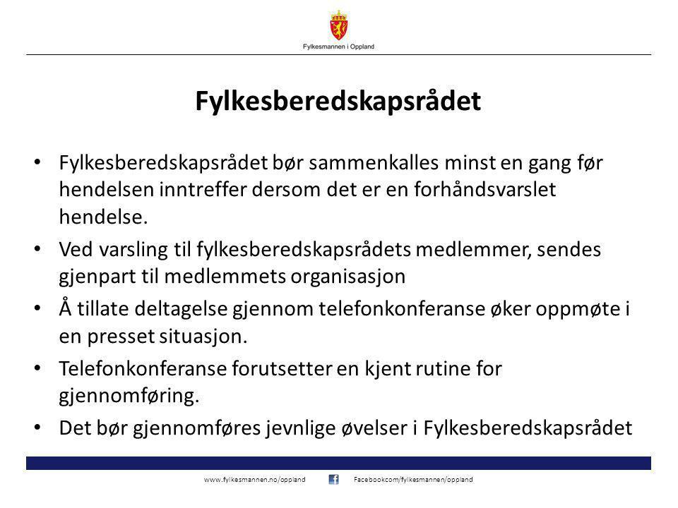 www.fylkesmannen.no/opplandFacebookcom/fylkesmannen/oppland Fylkesberedskapsrådet Fylkesberedskapsrådet bør sammenkalles minst en gang før hendelsen inntreffer dersom det er en forhåndsvarslet hendelse.