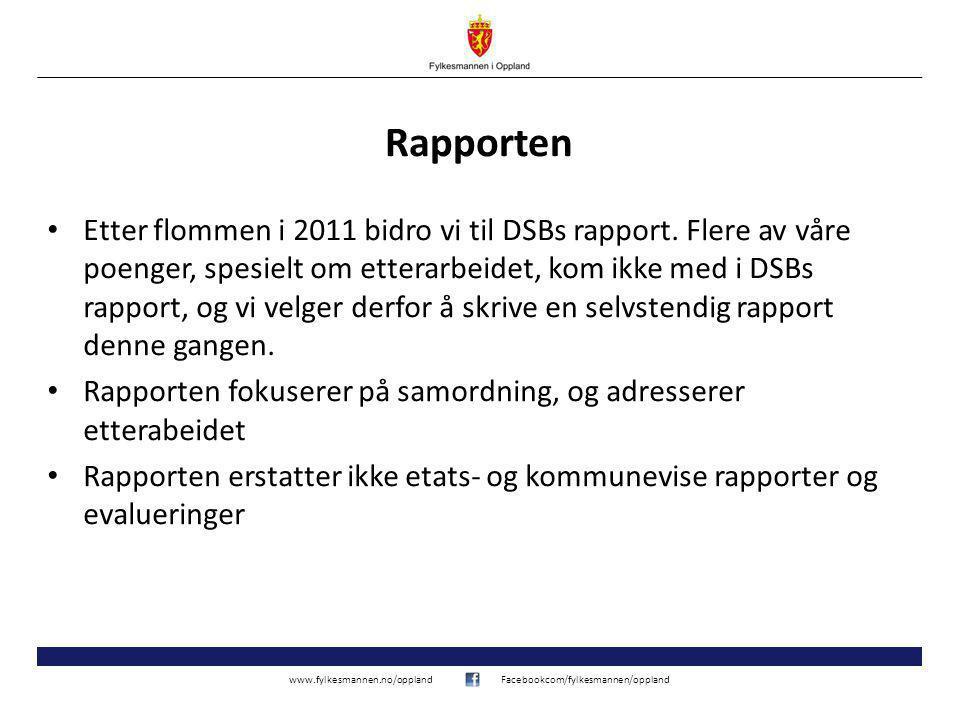 www.fylkesmannen.no/opplandFacebookcom/fylkesmannen/oppland Rapporten Etter flommen i 2011 bidro vi til DSBs rapport.