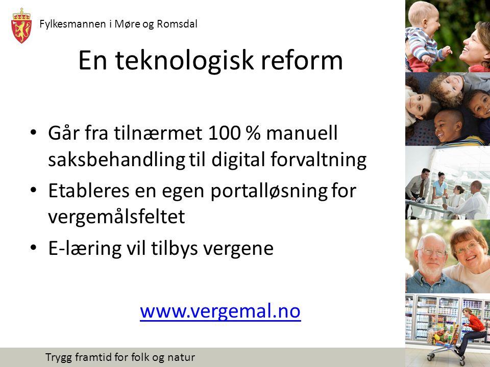 Fylkesmannen i Møre og Romsdal Trygg framtid for folk og natur En teknologisk reform Går fra tilnærmet 100 % manuell saksbehandling til digital forval