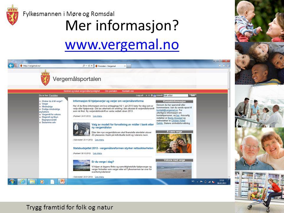 Fylkesmannen i Møre og Romsdal Trygg framtid for folk og natur Mer informasjon? www.vergemal.no www.vergemal.no